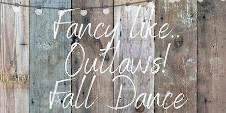 """""""Fancy Like"""" Outlaws Fall Dance tickets"""