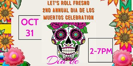 2nd Annual Dia de Los Muertos Celebration @ Lets Roll Fresno tickets