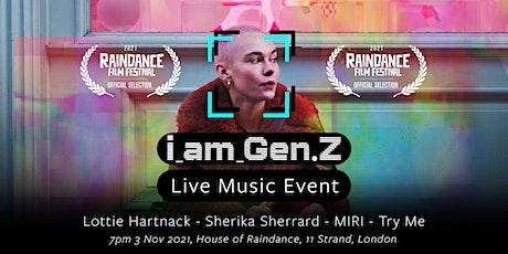 I Am Gen Z:  Live Musical Performance tickets