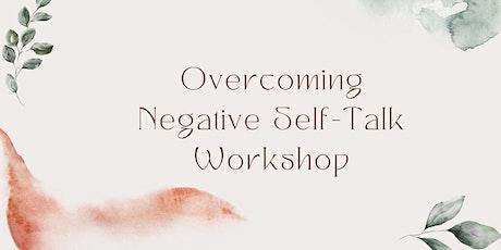 Overcoming Negative Self-Talk Workshop tickets