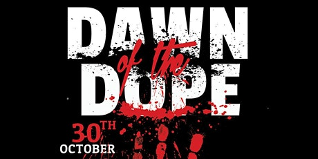 Dawn of the Dope tickets