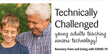 """""""Technically Challenged"""" young adults teaching seniors technology tickets"""