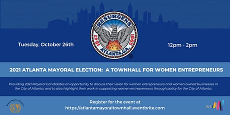 2021 ATLANTA MAYORAL ELECTION: A TOWNHALL FOR WOMEN ENTREPRENEURS billets