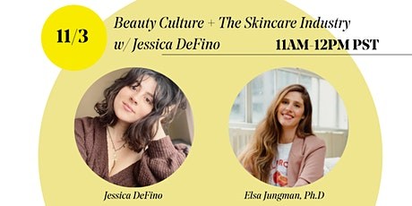 Beauty Culture + The Skincare Industry w/ Jessica DeFino tickets