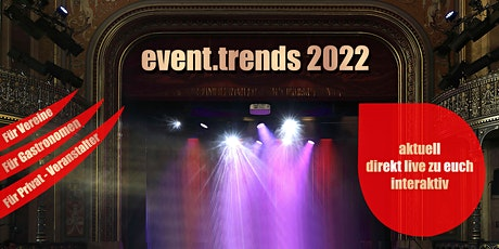 event.trends.2022 - Exklusiv für Gastronomen, Privat-Veranstalter & Vereine Tickets