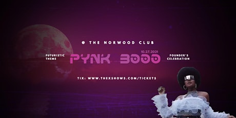 PYNK 3000: THE FUTURE IS FEMALE EVENT + BIRTHDAY CELEBRATION FOR IMANI J. tickets