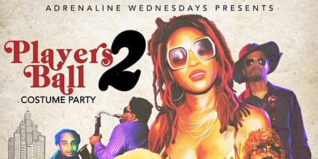HALLOWEEEN WEEK PLAYER'S BALL 2 DON'T MISS OUT GET FLY, GET SEXY LETS DO IT tickets