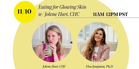 Eating for Glowing Skin w/ Jolene Hart, CHC tickets