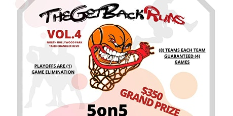 TheGetBackRuns Vol 4. 5-on-5 Basketball Tournament tickets