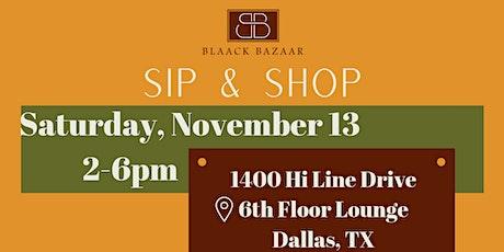 BLAACK BAZAAR SIP & SHOP - November 13th tickets