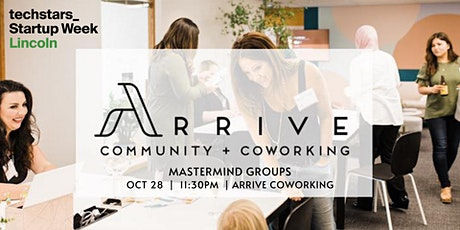 Lincoln Startup Week: Arrive Coworking Mastermind Groups tickets