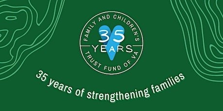 The Family and Children's Trust Fund 35th Anniversary Celebration Event tickets