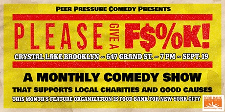 Please Give A F$%k! (A comedy show benefiting Food Bank For New York City) tickets