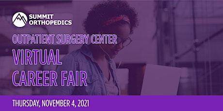 Summit Orthopedics  Surgery Center  Virtual Career Fair Session tickets