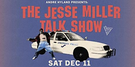 The Jesse Miller Talk Show tickets