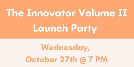 The Innovator Launch Party (Volume II) tickets