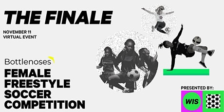 THE FINALE CELEBRATION FEMALE FREESTYLE SOCCER COMPETITION presented by WIS tickets