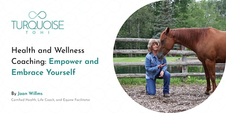 Health and Wellness Coaching: Empower and Embrace Yourself tickets