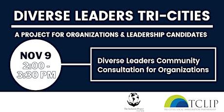 Diverse Leaders Tri-Cities  - Community Consultation for Organizations bilhetes