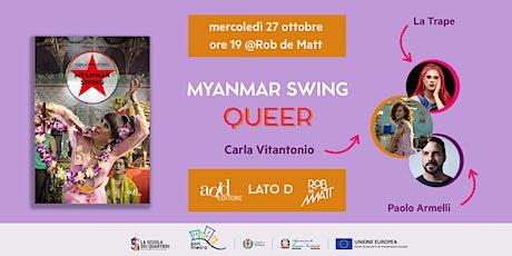 Myanmar Swing Queer: Carla Vitantonio dialoga con La Trape e Paolo Armelli biglietti