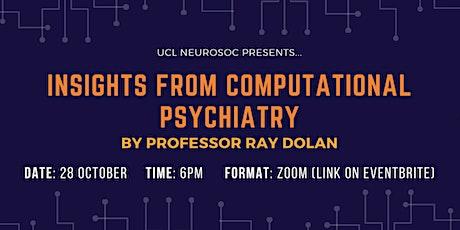 """Insights into Computational Psychiatry"" talk by Professor Ray Dolan tickets"