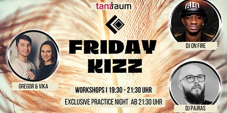 Friday Kizz Exclusive Practice Night 2 WS mit Gregor & Vika I DJ On Fire Tickets