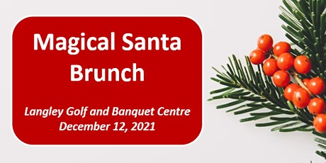 Magical Santa Brunch at the Langley Golf and Banquet Centre tickets