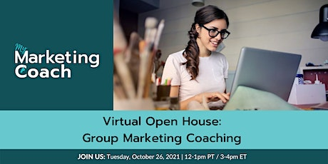 Virtual Open House: Group Marketing Coaching for Business Owners tickets