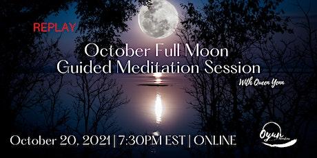 REPLAY of October Full Moon Guided Meditation tickets