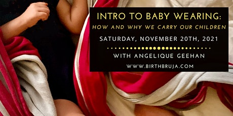 Intro to Baby Wearing: How & Why We Carry Our Children tickets