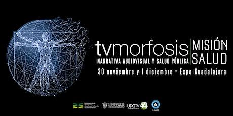 TVMORFOSIS Misión Salud: Narrativa Audiovisual y Salud Pública boletos