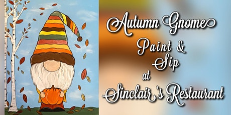 Autumn Gnome  Paint & Sip at Sinclair's tickets