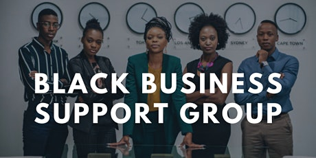 Black Business Support Group: Tips on Growing Your Black Owned Business! tickets