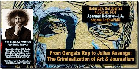 From Gangsta Rap to Julian Assange: The Criminalization of Art & Journalism tickets