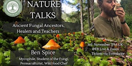 Nature Talks 5 - Ancient Fungal Ancestors, Healers and Teachers tickets