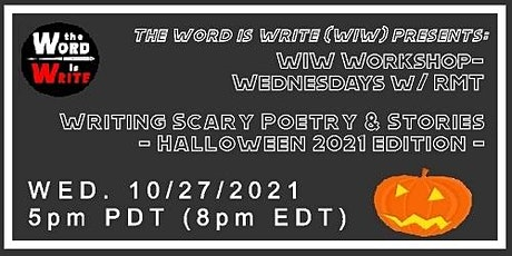 WIW Workshop-Wednesdays - Writing Scary Poetry & Stories (Halloween 2021) tickets