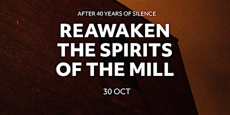 Reawaken The Spirits Of The Mill tickets