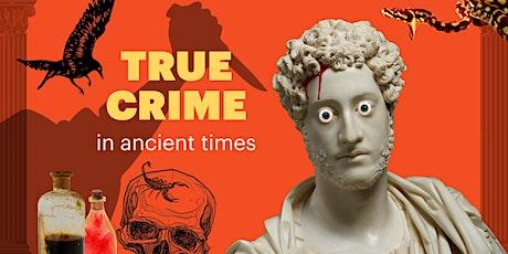 Getty Villa College Week 2021 Talks: True Crime in Ancient Rome tickets