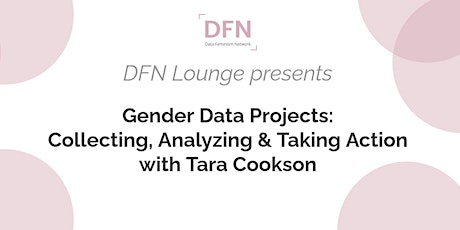 DFN Lounge: Gender Data Projects (with Tara Cookson) tickets