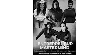 ENTREPRENEUR MASTERMIND | Becoming An Entrepreneur: NOIR EDITION tickets