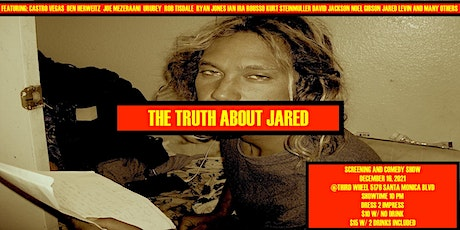 THE TRUTH ABOUT JARED (screening & comedy show) tickets