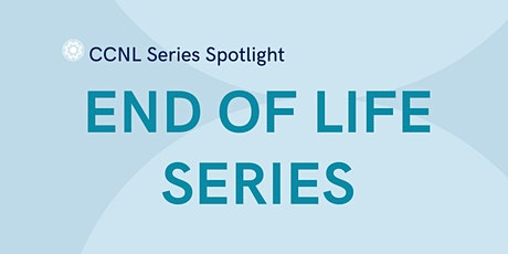 End of Life and Advanced Care Healthcare Workshop Series for Nurses tickets