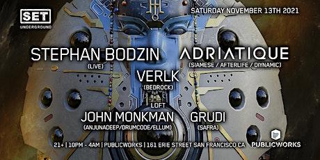 SET w/ STEPHAN BODZIN Live + ADRIATIQUE (Afterlife) tickets