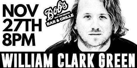 William Clark Green LIVE @ Bob's Off The Square tickets