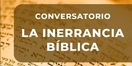 Conversatorio - La Inerrancia Bíblica entradas