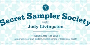 Secret Sampler Society: A BoM Club with Judy Livingston