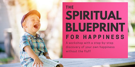 The Spiritual Blueprint for Happiness tickets