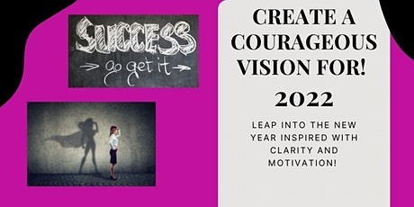 Courageous Destiny:  Elevate Your Impact Visualization Workshop 2022 tickets