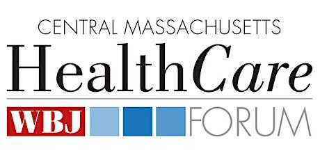 WBJ Central Massachusetts 2021 Health Care Forum tickets