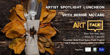 Artist Spotlight Luncheon with Bernie McCabe tickets